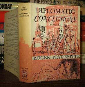 Peyrefitte-Roger-DIPLOMATIC-CONCLUSIONS-1st-Edition-1st-Printing