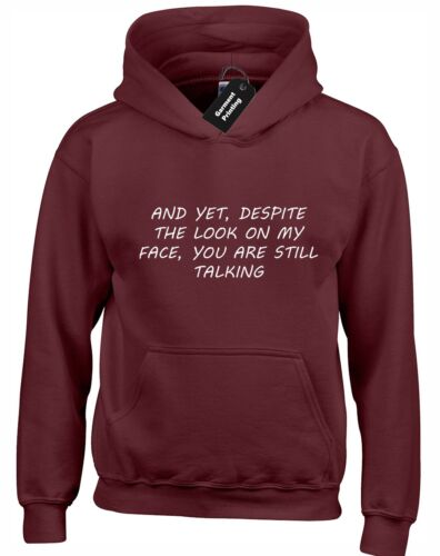 AND YET DESPITE THE LOOK ON MY FACE HOODIE HOODY FUNNY HUMOUR SARCASM GIFT NEW