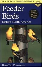 Peterson Field Guides: A Field Guide to Feeder Birds : Eastern and Central North America by Roger Tory Peterson (2000, Paperback)
