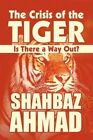 Crisis of The Tiger 9781448988433 by Shahbaz Ahmad Paperback