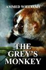 The Grey's Monkey by Ammed Williams 9781451286069