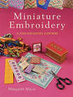 Miniature Embroidery: A Foundation Course by Margaret Major (Paperback, 2005)