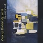 Looking Ahead by George Robert (Sax) (CD, Sep-2002, TCB Records)