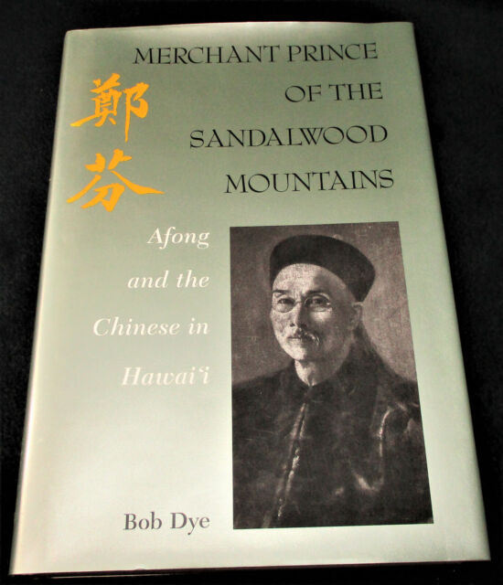SIGNED CHINESE IN HAWAII, MERCHANT PRINCE OF THE SANDALWOOD MOUNTAINS 1ST SCARCE