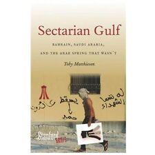 Sectarian Gulf: Bahrain, Saudi Arabia, and the Arab Spring That Wasn't (Stanfor