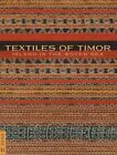Textiles of Timor, Island in the Woven Sea by Fowler Museum of Cultural History,U.S. (Paperback, 2014)