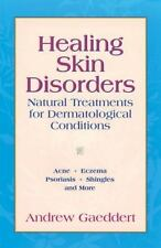 Healing Skin Disorders: Natural Treatments for Dermatological-ExLibrary