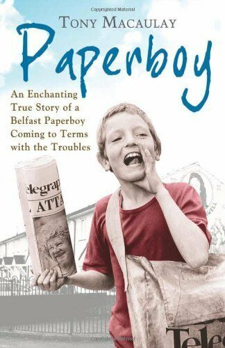 1 of 1 - Paperboy: An Enchanting True Story of a Belfast Paperboy Coming to Terms with th