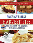 America's Best Harvest Pies: Apple, Pumpkin, Berry, and More! by American Pie Council (Paperback / softback, 2013)