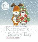 Kipper's Snowy Day by Mick Inkpen (Paperback, 2015)