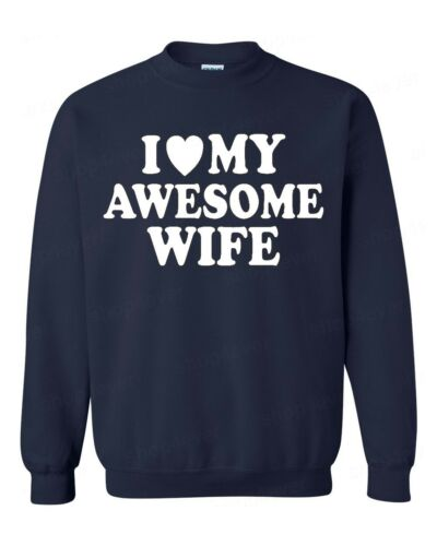I Love My Awesome Wife Crewneck Funny Couples Matching Anniversary Valentines