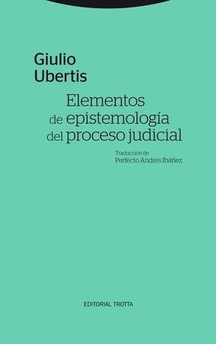 Elementos de epistemología del proceso judicial. NUEVO. Envío URGENTE. DERECHO