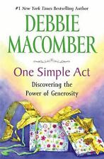 One Simple Act : Discovering the Power of Generosity by Debbie Macomber (2009, H