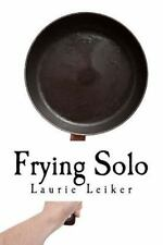 Frying Solo: Quick, Healthy Recipes For One