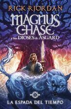 La Espada Del Tiempo : Magnus Chase y Los Dioses de Asgard by Rick Riordan...