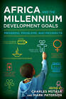 Africa and the Millennium Development Goals: Progress, Problems, and Prospects by Rowman & Littlefield (Hardback, 2015)
