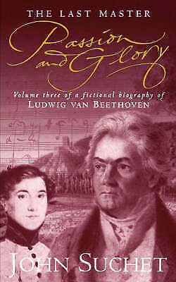 1 of 1 - The Last Master: Passion And Glory: Volume Three of a Fictional Biography of Lud