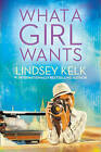 What a Girl Wants (Tess Brookes Series, Book 2) by Lindsey Kelk (Paperback, 2015)