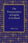 The Pronunciation of English in Scotland by William Grant (Paperback, 2014)