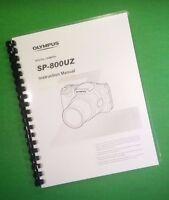 Laser Printed Olympus Sp-800uz Sp800uz Camera 73 Page Owners Manual Guide