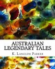 Australian Legendary Tales by K Langloh Parker (Paperback / softback, 2011)