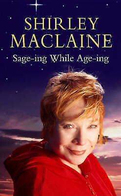 1 of 1 - Sage-ing While Age-ing, MacLaine, Shirley, Very Good Book