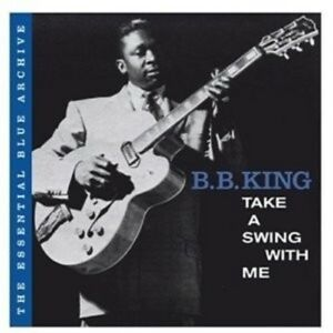 B-B-KING-034-THE-ESSENTIAL-BLUE-ARCHIV-TAKE-A-SWING-WITH-ME-034-CD-NEW