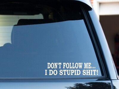 """Im not a Complete stupide voiture autocollant décalque 4/"""" x 4/"""""""