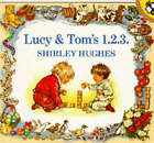 Lucy and Tom's 1 2 3 by Shirley Hughes (Paperback, 1989)
