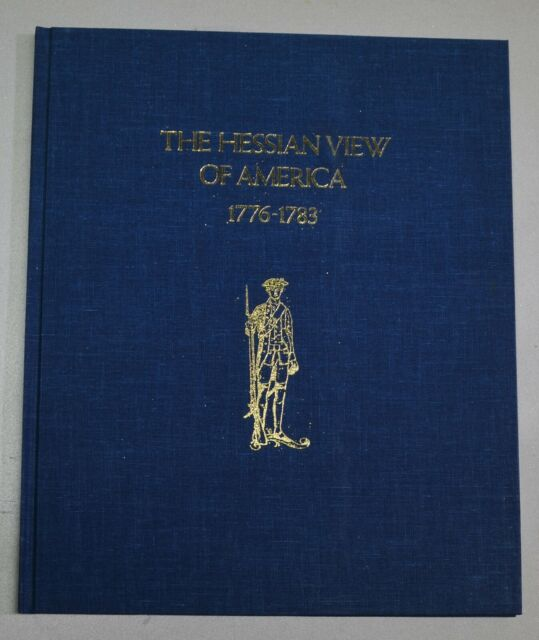 NEW: The Hessian view of America, 1776-1783by Ernst Kipping