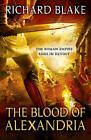 The Blood of Alexandria by Richard Blake (Paperback, 2011)