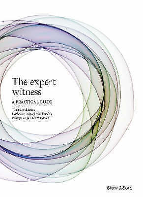 1 of 1 - The Expert Witness: A Practical Guide, Catherine Bond, Mark Solon, Penny Harper,