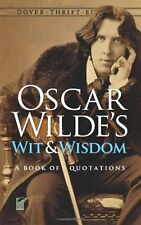 Oscar Wilde`s Wit and Wisdom: A Book of Quotations (Dover Thrift Editions) by Os