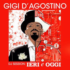 CD-Gigi-D-039-Agostino-Dj-Session-Ierei-e-Oggi-Mix