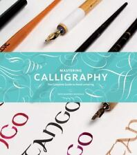 Mastering Calligraphy: The Complete Guide to Hand Lettering-ExLibrary
