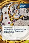 Modeling the influence of EDM parameters on the process performances von Saad Mahmood Ali (2016, Taschenbuch)