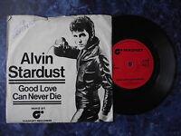 """Alvin Stardust - Good Love Can Never Die. 7"""" vinyl single (7v1501)"""