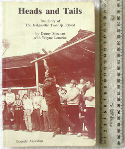 HEADS-AND-TAILS-Story-Kalgoorlie-Two-Up-School-Sheehan-Lamotte-signed-1st-Ed-039-n