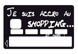Autocollant Carte Bancaire Je Suis Accro Au Shopping Noir Sticker Cb Ebay