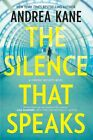 The Silence That Speaks by Andrea Kane (Hardback, 2015)