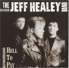 Jeff Healey Band : Hell To Pay CD (1990)