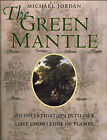 The Green Mantle: An Investigation into Our Lost Knowledge of Plants by Michael Jordan (Hardback, 2001)