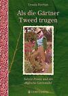 Als die Gärtner Tweed trugen - SA von Ursula Buchan (2011, Taschenbuch)