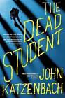 The Dead Student by John Katzenbach (Hardback, 2015)