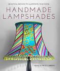 Handmade Lampshades: Beautiful Designs to Illuminate Your Home by Natalia Price-Cabrera (Paperback, 2015)