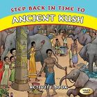 Step Back in Time to Ancient Kush by K. N. Chimbiri (Paperback, 2009)