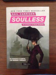 Gail Carriger - Soulless DALAI ( new york times bestseller ) - Italia - Gail Carriger - Soulless DALAI ( new york times bestseller ) - Italia