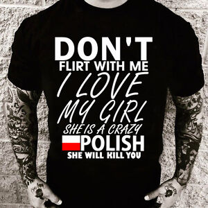 a7f48ba7 Don't flirt with me My girl is Polish (Many colours, Men, T-shirt ...