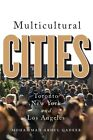 Multicultural Cities: Toronto, New York, and Los Angeles by Mohammed Abdul Qadeer (Paperback, 2016)