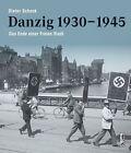 Danzig 1930-1945 von Dieter Schenk (2013, Gebundene Ausgabe)